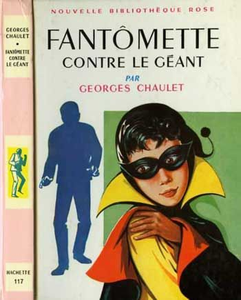 Fantômette  from the comic series by Georges Chaulet  Fantômette is the secret identity of French high school student Françoise Dupont. Fantômette donned a mask to fight crime with her wits, her talents and her friends over 40 years before anyone had ever heard of Kick-Ass.