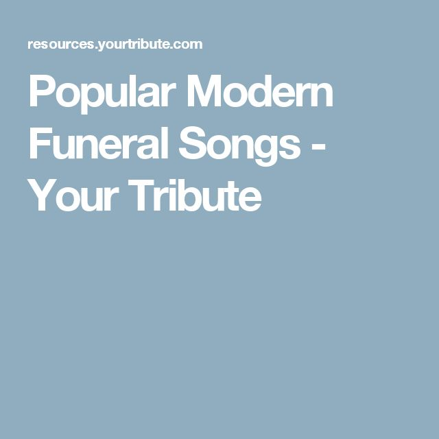 Popular Modern Funeral Songs - Your Tribute