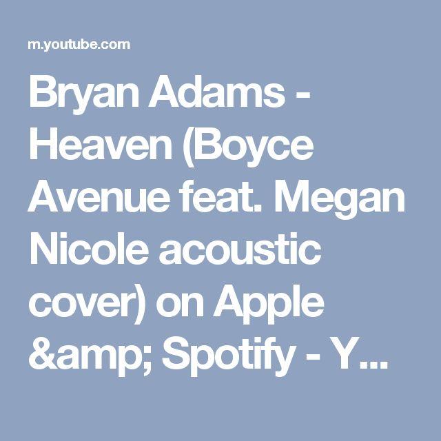 Bryan Adams - Heaven (Boyce Avenue feat. Megan Nicole acoustic cover) on Apple & Spotify - YouTube