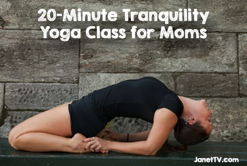 20-Minute Tranquility Yoga Class for Moms | JanetTV
