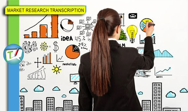 Market Research Transcription| High Quality transcription services for market research enterprises