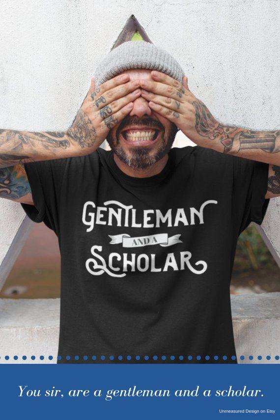 Gentleman And A Scholar Shirt Shirts For Men Funny Shirts For Men