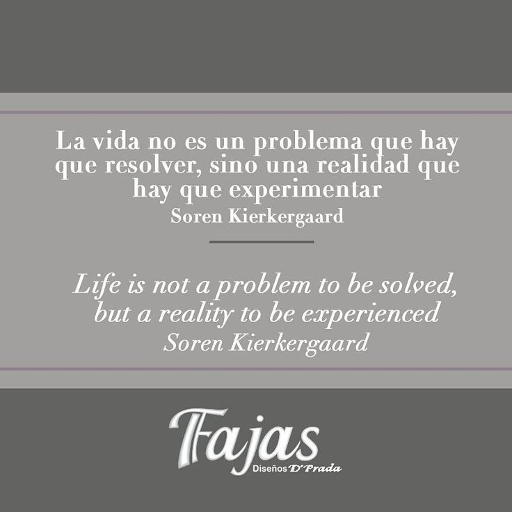 Life is not a problem to be solved, but a reality to be experienced. Soren Kierkergaard #FraseDelDíaFajasDiseñoD´Prada    La vida no es un problema que hay que resolver, sino una realidad que hay que experimentar.Soren Kierkergaard #FraseDelDíaFajasDiseñoD´Prada    #Fajas #Girdles #MenGirdles #MatternityGirdles #Shapewear #SmallWaist #Postsurgical #Postsurgicalgirdles #PostPartum #AestheticSurgery #Abs #curves