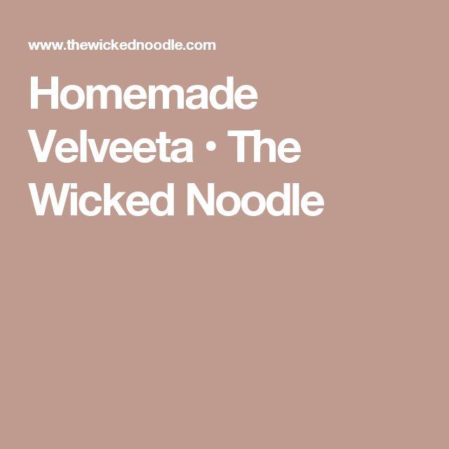 Homemade Velveeta • The Wicked Noodle