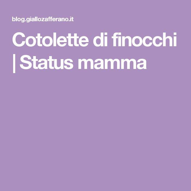 Cotolette di finocchi | Status mamma