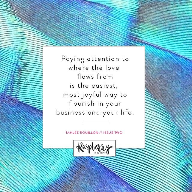 Where do you feel the love in your business? Do your clients love one of your services in particular? Do your readers always ask you about that one topic? Do you get beautiful feedback every time you post a video? Thank you @sonesence_music for this quote from your article about authentic & abundant business (issue two of #raspberrymagazine)
