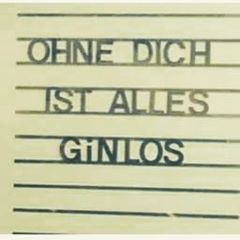 #ginlos #gin #gintonic #tonic #alcohol #alkohol #drink #quote #zitat #liebe #deko #inspiration