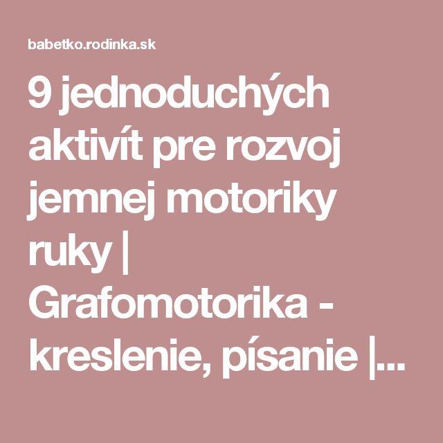 9 jednoduchých aktivít pre rozvoj jemnej motoriky ruky | Grafomotorika - kreslenie, písanie | Staráme sa | Babetko.Rodinka.sk