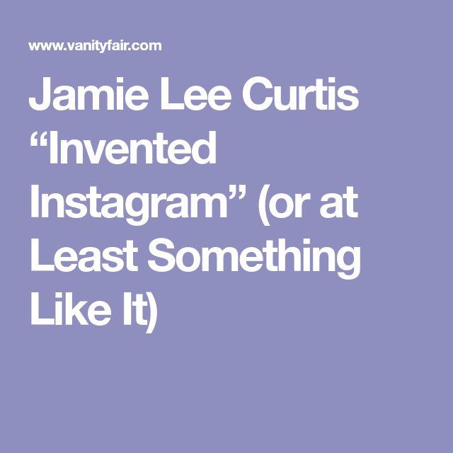 """Jamie Lee Curtis """"Invented Instagram"""" (or at Least Something Like It)"""