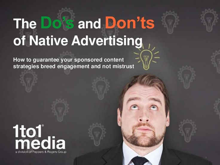 e-Book: The Do's and Don'ts of Native Advertising http://www.slideshare.net/1to1Media/the-dos-and-donts-of-native-advertising