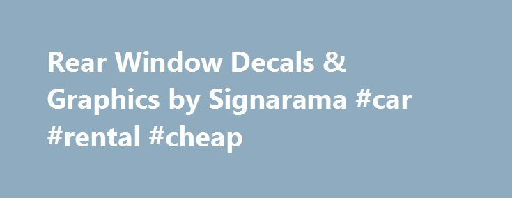 Rear Window Decals & Graphics by Signarama #car #rental #cheap http://cars.nef2.com/rear-window-decals-graphics-by-signarama-car-rental-cheap/  #decals for cars # Signarama creates Custom Rear Window Graphics for vehicles of all shapes and sizes. Our custom rear window decals are very popular for commercial vehicles and personally-owned cars and utility trucks. Back window graphics routinely announce a contractor is on site, a delivery is underway or another quality job has been delivered…