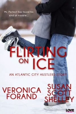 Release Day Blitz: Flirting on Ice by Veronica Forand & Susan Scott Shelley. An Atlantic City Hustlers story.