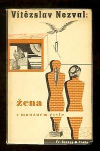 Zena v mnoznem cisle (Woman in the plural), Viteslav Nezval, Fr. Borovy, 1936 | Cover by Karel Teige.