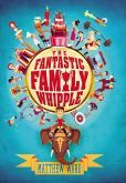 The Fantastic Family Whipple For every child who's ever dreamed of being in the Guinness Book of World Records comes the story of eleven-year-old Arthur Whipple and his fantastic family of world record breakers