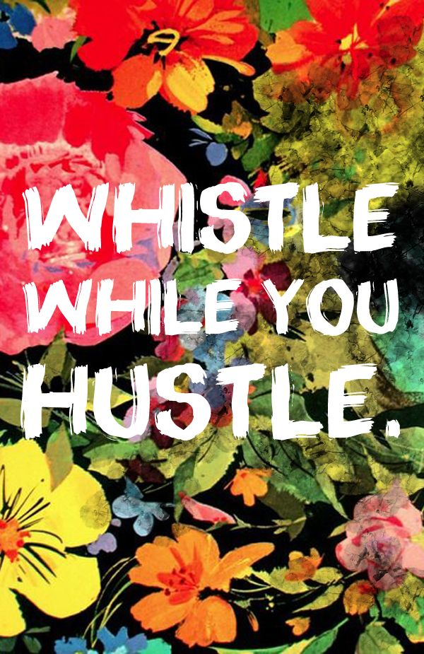 """Whistle while you Hustle."""