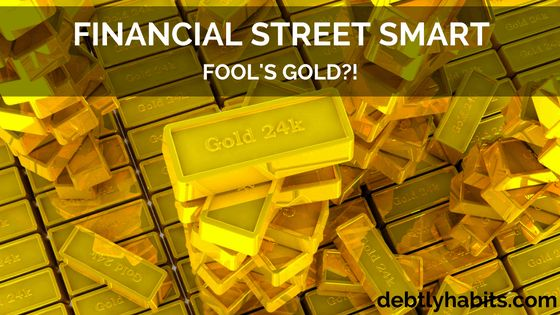 Fool's Gold?! – Debtly Habits