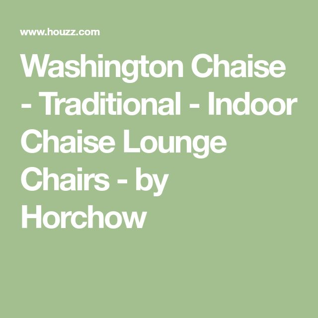 Washington Chaise - Traditional - Indoor Chaise Lounge Chairs - by Horchow