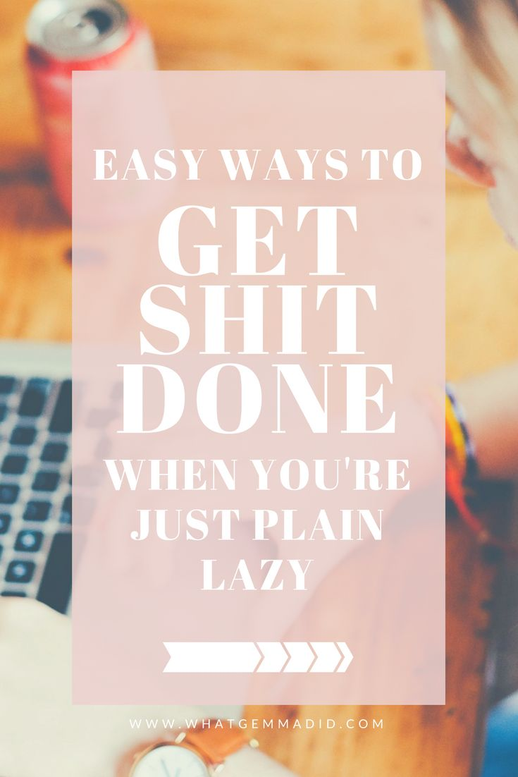 How to Motivate Yourself when you're Just Plain Lazy