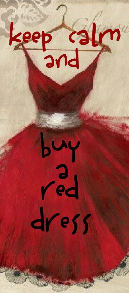 Meilleures Citations De Mode & Des Créateurs  : keep calm and buy a red dress. .                        . .ˏ ()