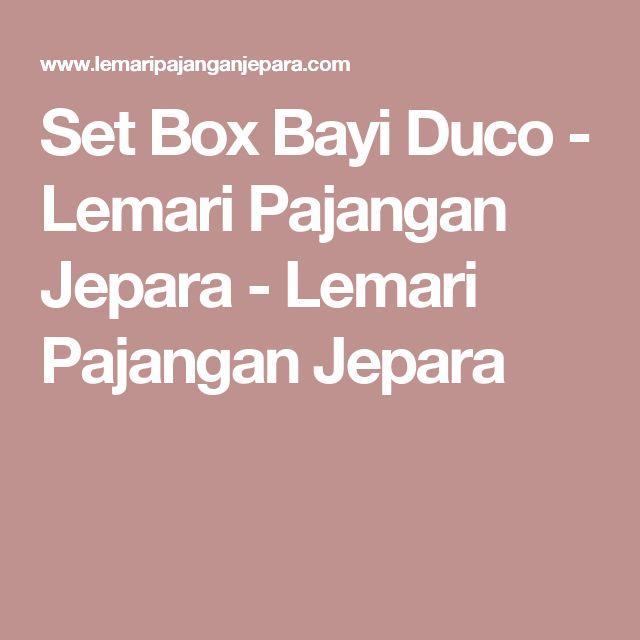Set Box Bayi Duco - Lemari Pajangan Jepara - Lemari Pajangan Jepara