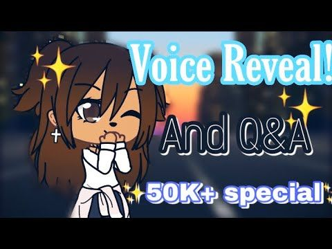 Voice Reveal Gacha Life Thank You For 50k Youtube The Voice Life Reveal