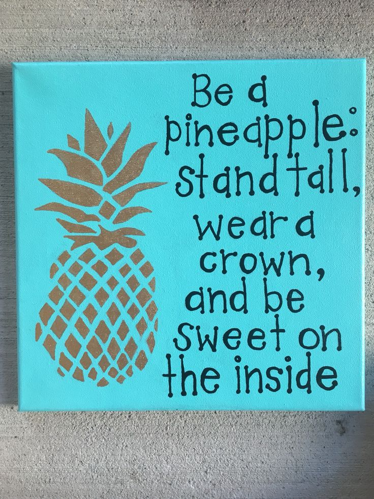 Be a Pineapple Stand Tall Wear a Crown and Be Sweet on the Inside #pineapple #pineapplequote #dorm #quote #painting #decoration #acrylic