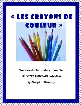 """Une série de questions sur l'histoire """"Les crayons de couleur"""" avec Petit Nicolas.  Voici un produit qui inclut des fiches d'exercices pour renforcer la comprehension des évènements et pour pratiquer le PASSÉ COMPOSÉ et l'IMPARFAIT."""
