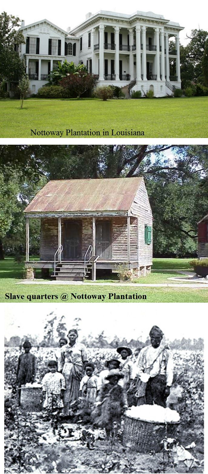 Deplorable conditions for Pre- Civil War life for slaves... Nottoway Plantation & slave cabin