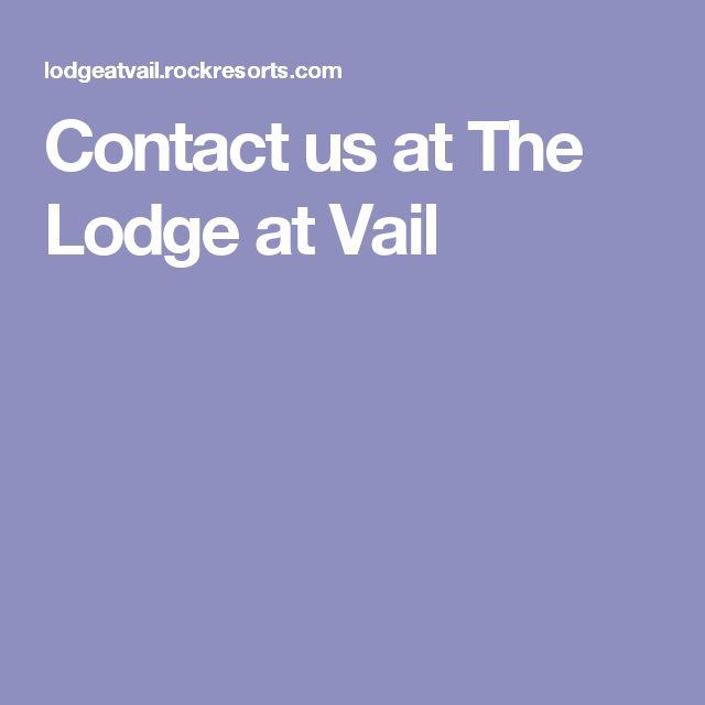 Contact us at The Lodge at Vail