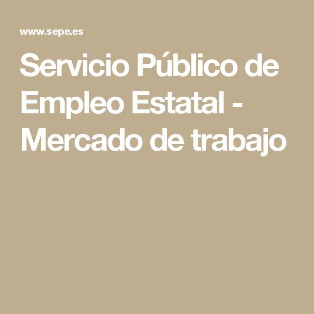 Servicio Público de Empleo Estatal - Mercado de trabajo
