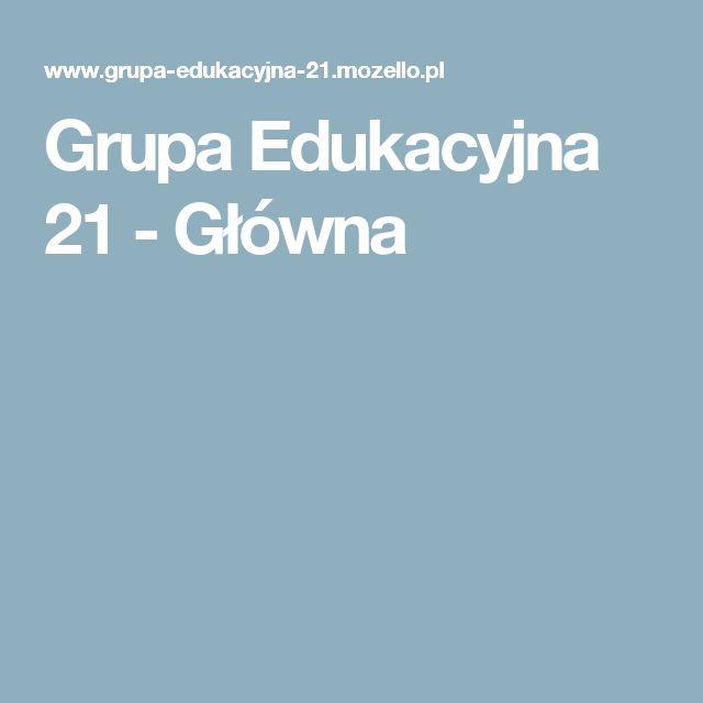 Grupa Edukacyjna 21 - Główna