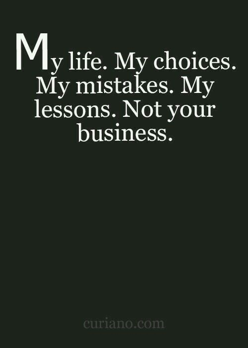 My choices, my business