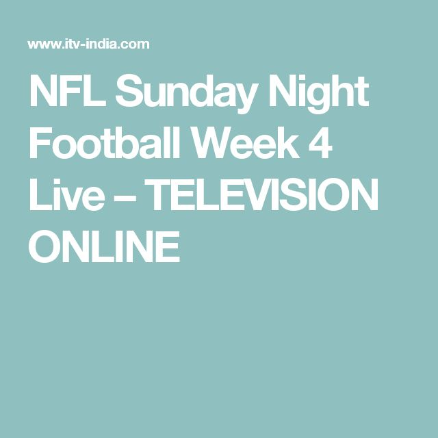 NFL Sunday Night Football Week 4 Live – TELEVISION ONLINE