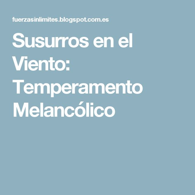 Susurros en el Viento: Temperamento Melancólico