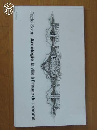 PAOLO SOLERI : ARCOLOGIE la ville à l image de