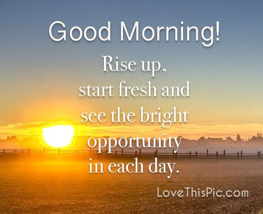 Rise Up Day Sunrise Opportunity Inspirational Good Morning Quotes
