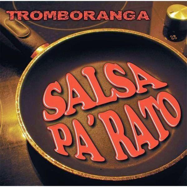 Salsa pa' rato - Tromboranga (2014)