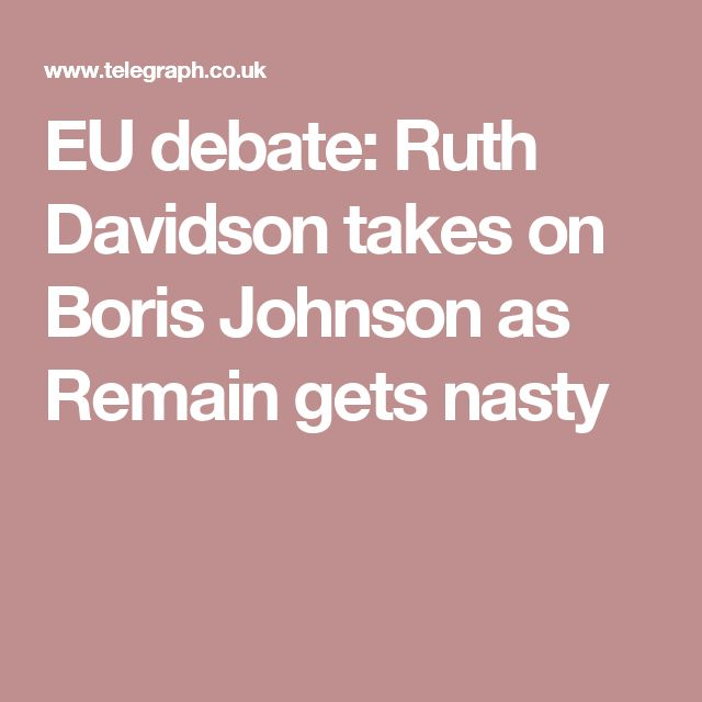 EU debate: Ruth Davidson takes on Boris Johnson as Remain gets nasty