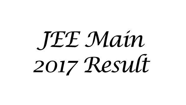 JEE Main 2017 Result declared, Check Now