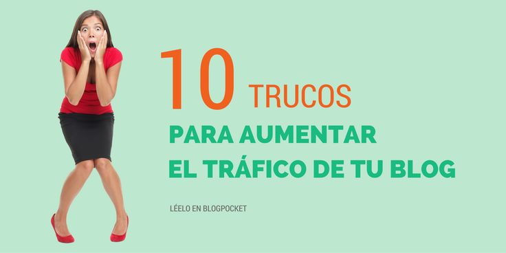 En este artículo se recopilan 10 trucos para aumentar el tráfico de tu blog que…