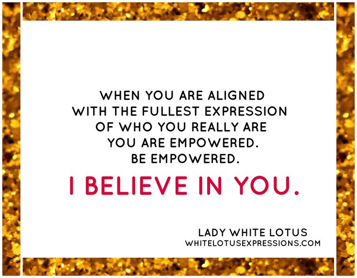 # www.whitelotusexpressions.com # LADY WHITE LOTUS # I BELIEVE IN YOU # Empowered