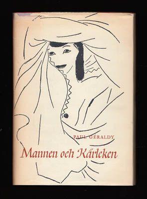 GÉRALDY, PAUL: Mannen och kärleken. Jan förlag, Stockholm 1949