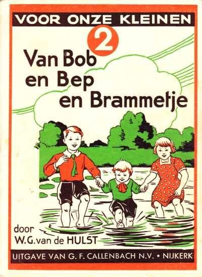 W.G. van de Hulst.  2  Van Bob en Bep en Brammetje.  10de druk.