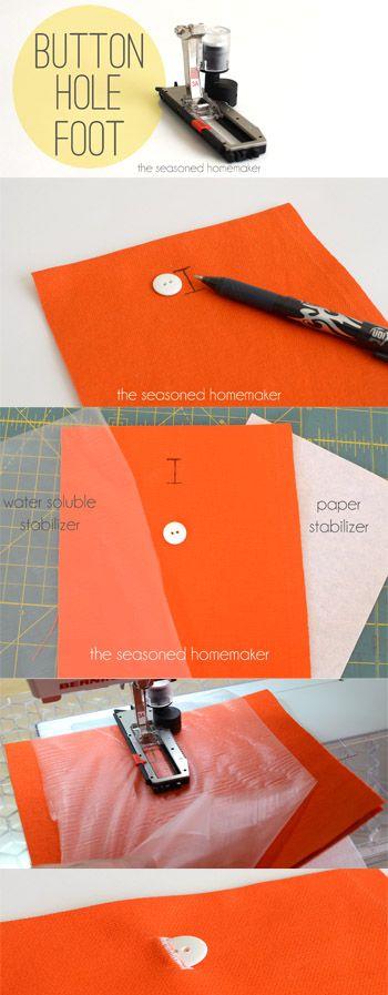 Aprende a hacer ojales perfectos en todo momento. El secreto es el estabilizador ! El pie para ojales           - The Seasoned Homemaker