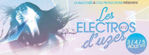 12e édition des Electros d'Uzès : trois soirs de lives dédiés aux musiques électros  Habstrakt, C2C, Grems, Djedjotronic, copains.