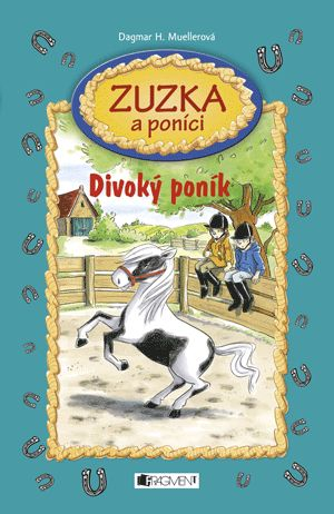 Zuzka a poníci – Divoký poník | www.fragment.cz
