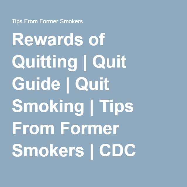 Rewards of Quitting | Quit Guide | Quit Smoking | Tips From Former Smokers | CDC