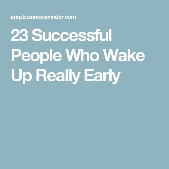 23 Successful People Who Wake Up Really Early