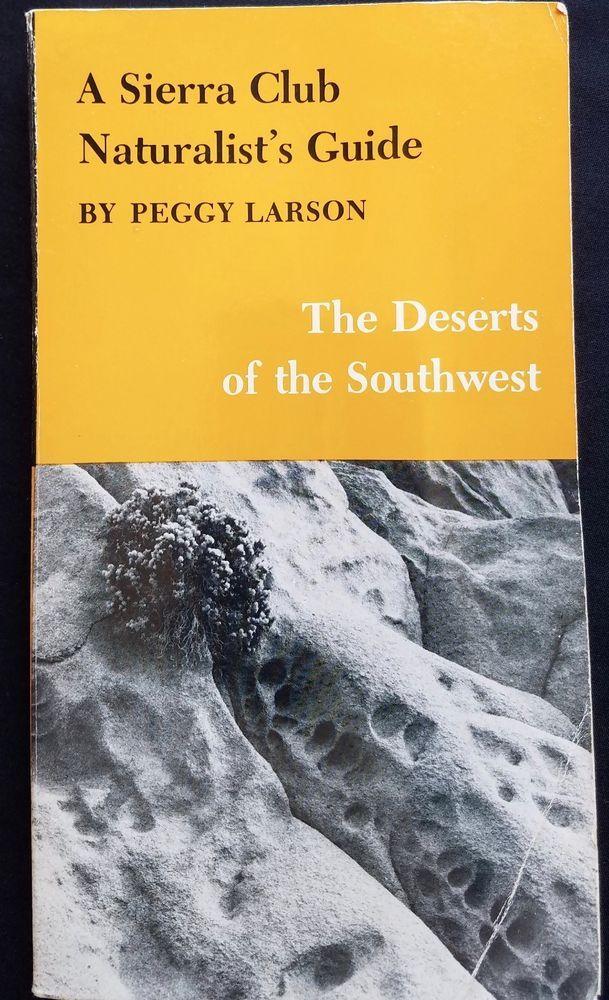A Sierra Club Naturalist's Guide Southwest Deserts Peggy Larson 1977 PB Animals