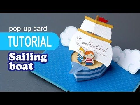 Tutorial Sailing Boat Pop Up Card Youtube Pop Up Card Templates Boat Card Pop Up Book